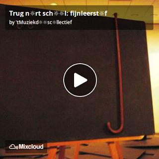 https://www.mixcloud.com/straatsalaat/trug-nrt-schl-fijnleerstf/