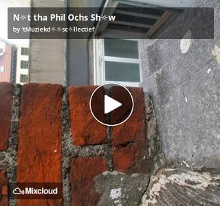 https://www.mixcloud.com/straatsalaat/nt-tha-phil-ochs-shw/